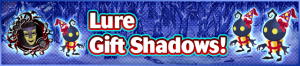 Event - Lure Gift Shadows! banner KHUX.png