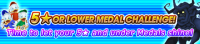 Event - 5★ or Lower Medal Challenge! banner KHUX.png