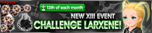 Event - NEW XIII Event - Challenge Larxene!! banner KHUX.png