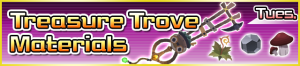 Special - Treasure Trove Materials banner KHUX.png
