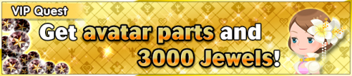 Special - VIP Get avatar parts and 3000 Jewels! banner KHUX.png