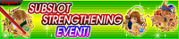 Event - Subslot Strengthening Event! banner KHUX.png