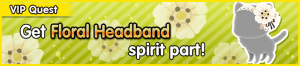 Special - VIP Get Floral Headband spirit part! banner KHUX.png