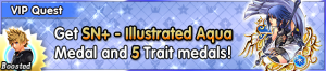 Special - VIP Get SN+ - Illustrated Aqua Medal and 5 Trait medals! banner KHUX.png