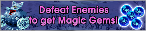 Event - Defeat Enemies to get Magic Gems! banner KHUX.png